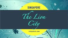 Singapore   The Lion City. Welcome to Singapore, a beautiful cosmopolitan First World City close to the equator in South East Asia. A cultural melting pot, Singapore is home to 5.5 million people. Find in here useful Travel Tips and Guides to all the must see Scenic Spots and favorite destinations to visit!