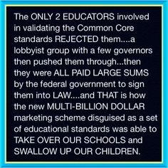 """Stop Common Core. read this article as to why some helped write this travisty.  To end """"white priveledge"""" really!!  --- http://www.americanthinker.com/blog/2015/03/teacher_admits_he_wrote_common_core_to_end_white_privilege_.html"""