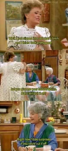 The Golden Girls---one of my all time favorite lines!!!!!!!