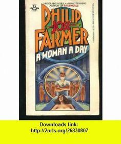 A Woman a Day (9780425045268) Philip Jose Farmer , ISBN-10: 0425045269  , ISBN-13: 978-0425045268 ,  , tutorials , pdf , ebook , torrent , downloads , rapidshare , filesonic , hotfile , megaupload , fileserve