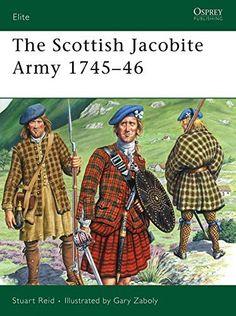 The Scottish Jacobite Army 1745-46 (Elite) by Stuart Reid, http://www.amazon.com/dp/B007SGV760/ref=cm_sw_r_pi_dp_Oaddvb1WWFWQD