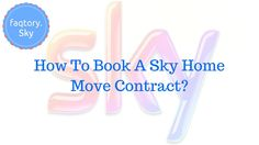How To Book A Sky Home Move Contract? 4.8 (96%) 5 votes Now moving home with your Sky services is not an anxious job anymore. To make your relocation smoother you have to book Sky Home move. In order to book Sky Home move, you have to intimate the Sky customer representative two weeks before…