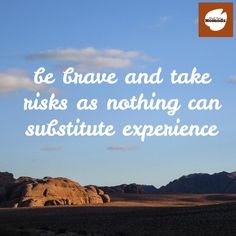 Be brave and take risks as nothing can substitute experience. Agree? #‎traveltuesday‬