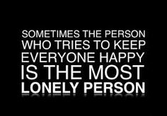 Sometimes the person who tries to keep everyone happy...