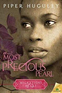 {Cover Reveal} A Most Precious Pearl (Migrations of the Heart, Book by:Piper Huguley Historical Romance Books, Historical Fiction, Romance Novels, Good Books, Books To Read, African American Literature, Book Nerd, Book Lovers, The Book