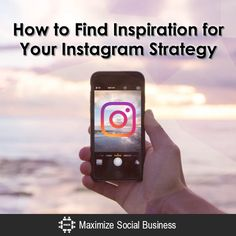 How to Find Inspiration for Your Instagram Strategy