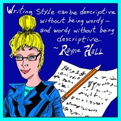 """ #Writing_Style can be descriptive without being wordy - and wordy without being descriptive."" ~ #Rayne_Hall"