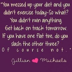 You messed up on your diet and you didn't exercise today - so what? You didn... #fitnessinspirationQuotes