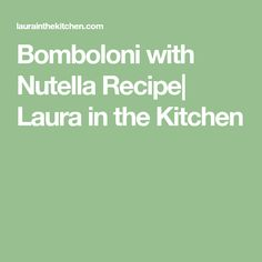 Bomboloni with Nutella Recipe| Laura in the Kitchen