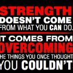 Strength doesn't come from what you can do. It comes from overcoming the things you once thought your couldn't. Inspirational Football Quotes, Great Motivational Quotes, Inspiring Quotes, Perseverance Quotes, Sport Quotes, Positive Words, Positive Thoughts, Fitness Quotes, Fitness Motivation
