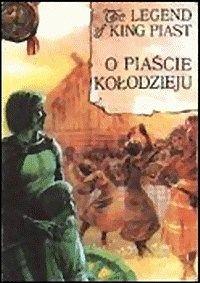 """Seria: """"Legendarna historia Polski"""" """"O Piaście Kołodzieju"""""""