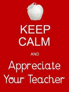 .Keep Calm and Appreciate Your Teacher!