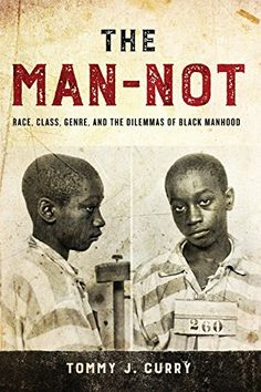 The Man-Not: Race, Class, Genre, and the Dilemmas of Black Manhood (Hardcover) Books By Black Authors, Black Books, Black History Books, Black History Facts, New Books, Books To Read, African American Literature, Critical Theory, African American History