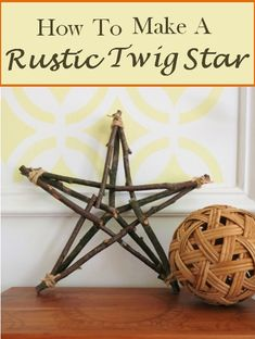 DIY Craft Tutorial:  How to Make a Rustic Star From Twigs or Sticks