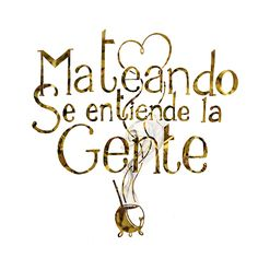 Mateando se entiende la gente! Love Mate, Spanish Teaching Resources, Yerba Mate, Mr Wonderful, Tea Art, More Than Words, Spanish Quotes, How To Memorize Things, Lettering