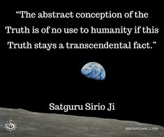 """The abstract conception of the Truth is of no use to humanity if this Truth stays a transcendental fact."" 