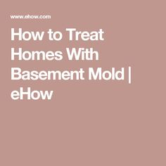 How To Treat Homes With Basement Mold