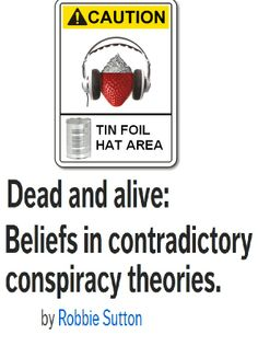 Ever wondered why conspiracy theorists believe in so many different, mutually incompatible conspiracies? Here's the full ground-breaking research paper on this puzzling phenomenon.