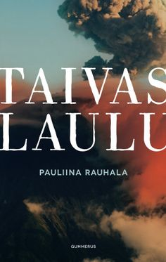 Pauliina Rauhala; Taivaslaulu Books To Read, My Books, Book Worms, Wise Words, Roman, Literature, Novels, Reading, Haku