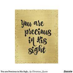 You are Precious in His Sight Quote