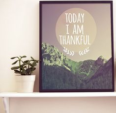 Today I am Thankful!    **************************************************************    *FREE 5X7 ART PRINT WITH THIS ARTWORK!- $10 VALUE FOR FREE!