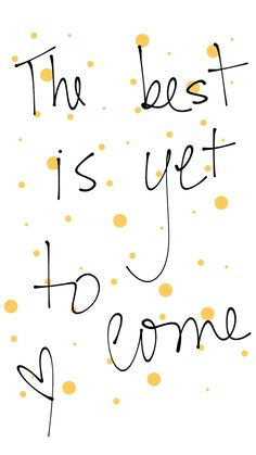 The best is yet to come quote Happy 2018 New year quote