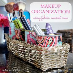 Organize your makeup using cans or jars in a narrow basket. Cute way to make it creative.