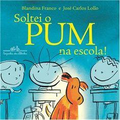 Livro - Soltei o Pum na Escola! Blandina Franco