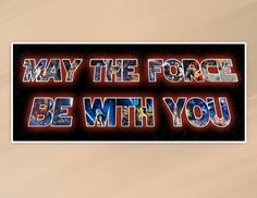 May The Force Be With You 6ft x 2.5ft banner by RKRcreations