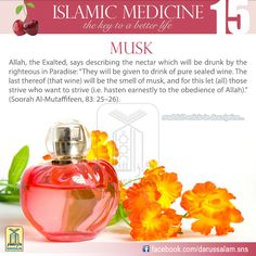 Musk is the king of perfumes, and the noblest and best of them; it is the heaping sand of Paradise. It is beneficial to old men in particular during the winter, and is beneficial for the weak because its oil contains proteins. It is used to energize and give strength,#DarussalamPublishers #IslamicMedicine #IslamicEBooks #AmazonKindle #KindleStore #BarnesAndNoble