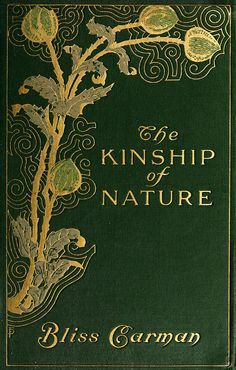 'The kinship of nature' by Bliss Carman. L.C. Page & Company; Boston, 1913