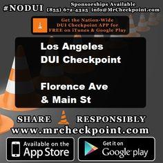 8pm-1am #LosAngeles DUI Checkpoint Florence Ave & Main St #NODUI #LA #MrCheckpoint