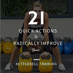 21 Quick Kettlebell Actions