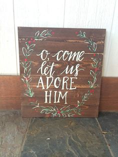 Hand painted wooden sign O come let us adore by TisSoSweetDesigns