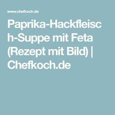 Paprika-Hackfleisch-Suppe mit Feta (Rezept mit Bild)   Chefkoch.de