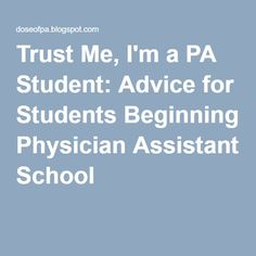 I am wanting to become a Physician Assistant, any advice?
