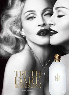 Truth or Dare fragrance by Madonna 2012 ...perfect visual representation of her narcissism and pathetic attempt to stay young.