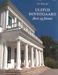 """""""Ulefos Hovedgaard - Først og fremst"""" av Jo Sælleg (ISBN: 8290692250, 9788290692259)"""