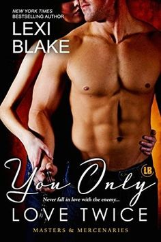 Book Review – YOU ONLY LOVE TWICE by Lexi Blake @authorlexiblake