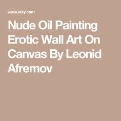 Nude Oil Painting Erotic Wall Art On Canvas By Leonid Afremov