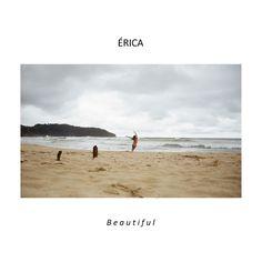 Beautiful | Erica | http://ift.tt/2mSIdxg | Added to: http://ift.tt/2fSBPQa #indietronic #spotify