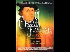 """A Chama Flamejante  - """"O Início da Reforma Protestante"""" [Parte I]"""