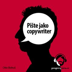 Audiokniha Pište jako copywriter  - autor Otto Bohuš   - interpret Gustav Bubník