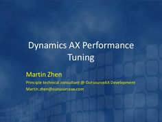 dynamics-ax-performance-tuning by OutsourceAX via Slideshare