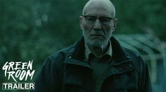 Green Room starring Patrick Stewart, Anton Yelchin & Imogen Poots | Official Trailer #2 | In select theaters April 15, 2016