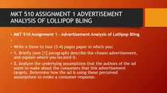 MKT 510 ASSIGNMENT 1 ADVERTISEMENT ANALYSIS OF LOLLIPOP BLING  #https://youtu.be/iLBPXtgLVAM