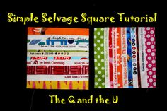 The Q and the U - Quilting Blog: Simple Selvage Square Quilt Block Tutorial - great tutorial with good quilt ideas too