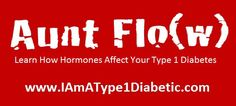 AUNT FLO   Learn How Hormones can Effect Your Type 1 Diabetes   www.IAmAType1Diabetic.com Aunt Flo, Type 1 Diabetes, Eating Well, Read More, Over The Years, Things I Want, Learning, Group, Mom