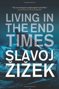 Bestseller Books Online Living in the End Times Slavoj Zizek $15.61  - http://www.ebooknetworking.net/books_detail-1844677028.html