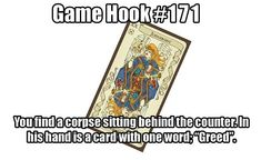Hook by . ====== Depending on the partys relationship with the merchant they may be the prime suspects. Next Steps: How did he die? Was the card the cause or a clue Dungeons And Dragons Memes, Dungeons And Dragons Homebrew, Tabletop Rpg, Tabletop Games, Dnd Stories, Dnd 5e Homebrew, Dragon Rpg, Dragon Memes, Fantasy Rpg
